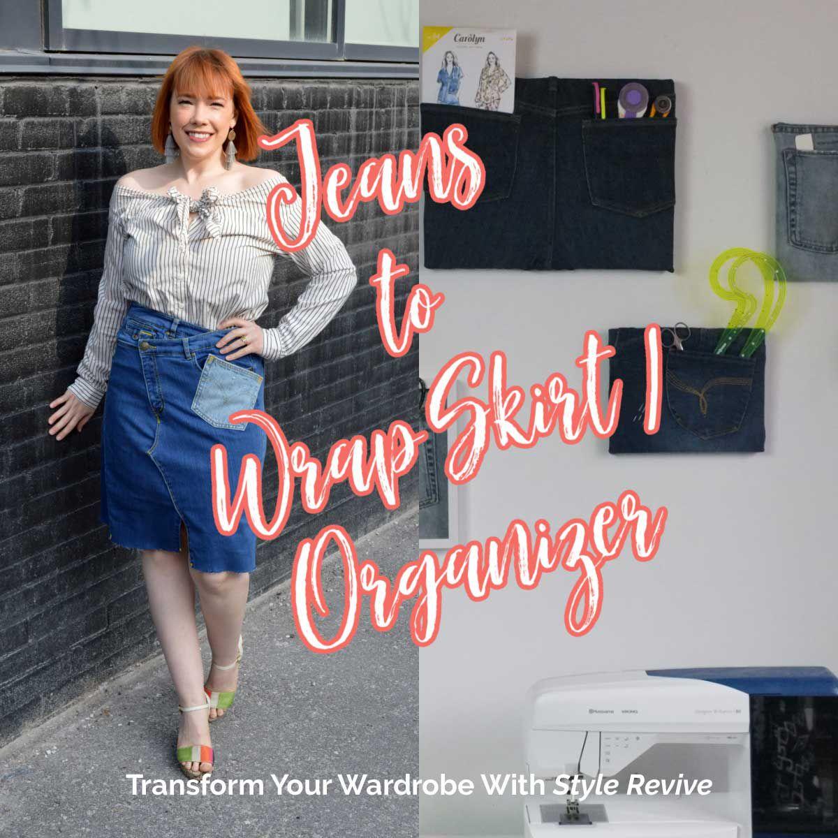 Style Revive Season 1 - Episode 2 Jeans to Wrap Skirt or Organizer