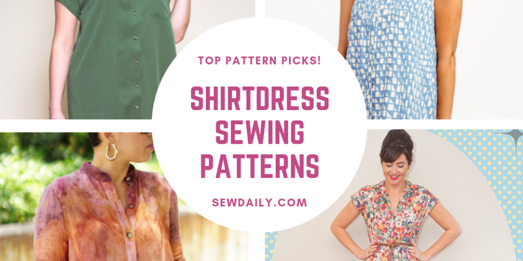 Shirtdress Sewing Pattern Round Up - Our Top Pattern Picks | Sew Daily